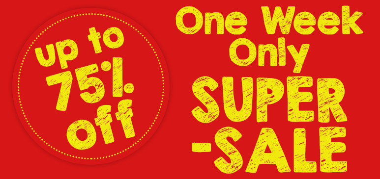 One Week Only Super-Sale